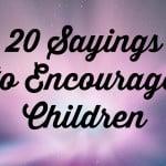 Helping Children Grow – A little encouragement goes a long way