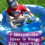 5 Inexpensive Ideas to Keep Kids Busy This Summer #kindermom