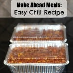 Make Ahead Meals: Easy Chili Recipe #FreezerMeals