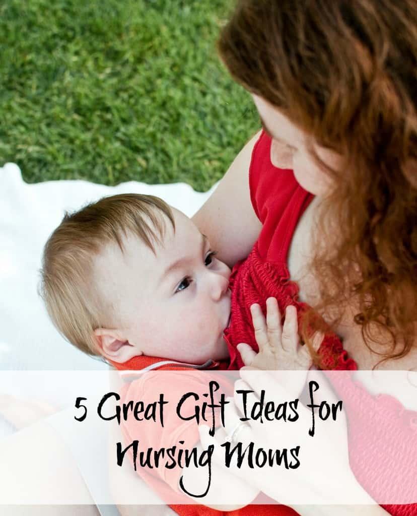 gift ideas for nursing moms