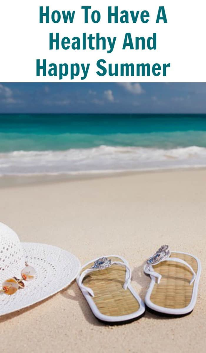 How To Have A Healthy And Happy Summer