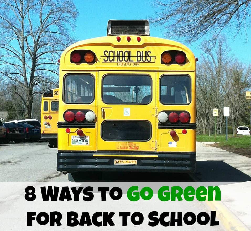 8 Ways to Go Green For Back To School This Year