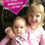 10 Tips for Surviving Two Under Two