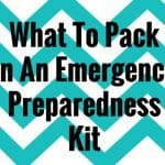 Hope for the best, plan for the worst – What To Pack In An Emergency Preparedness Kit