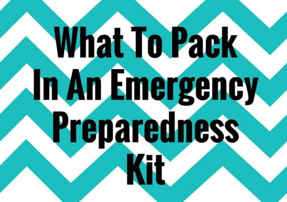 what to pack in emergency preparedness kit