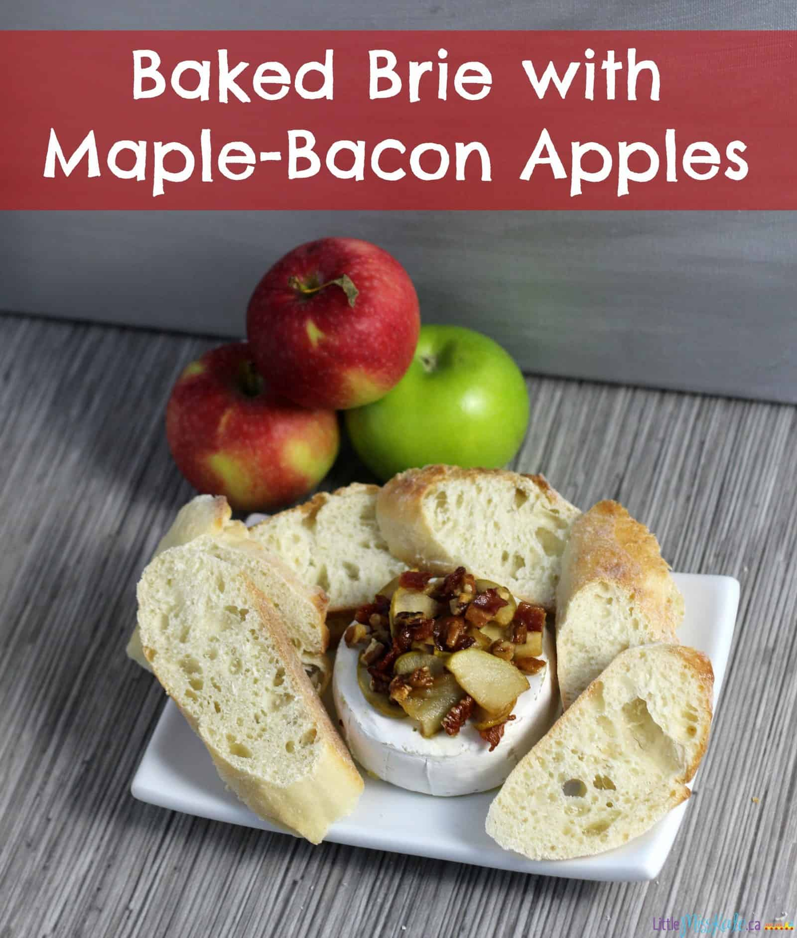 Easy Appetizer Recipe Maple Bacon Apple Brie Recipe