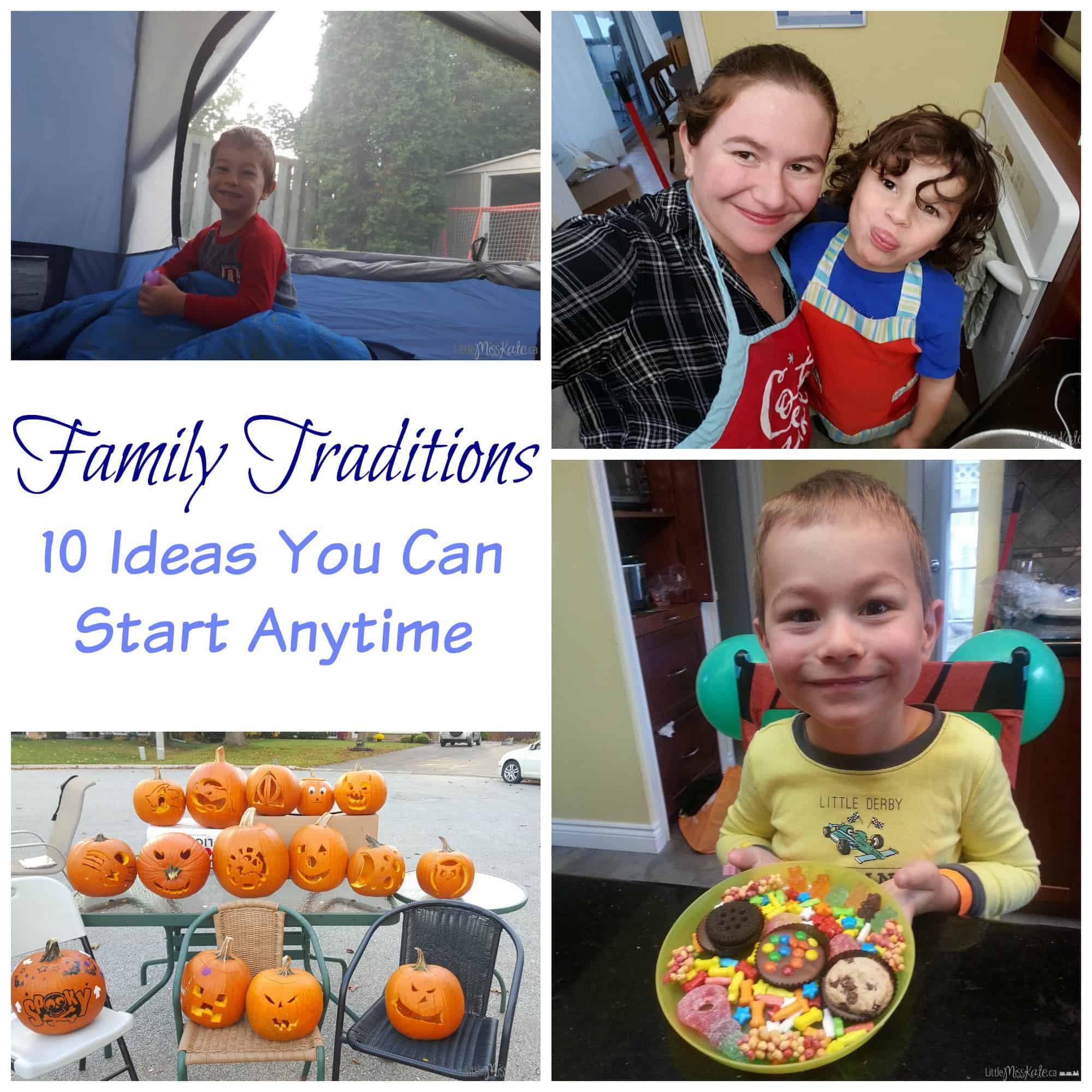 Family Traditions: 10 Ideas You Can Start Anytime via LittleMissKate.ca