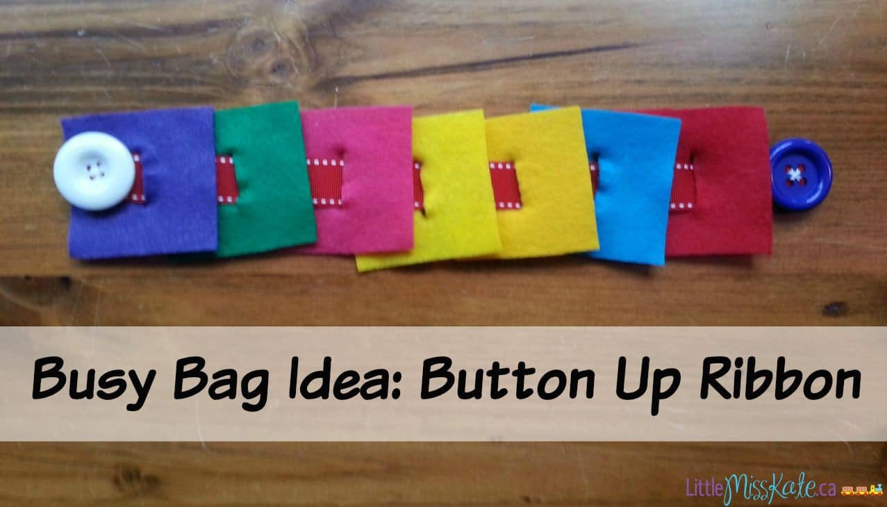 Busy Bags For Fine Motor Skills – Easy Button Up Ribbon Busy Bag