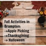 Fall Activities in Brampton/Caledon/Mississauga to celebrate Thanksgiving and Halloween