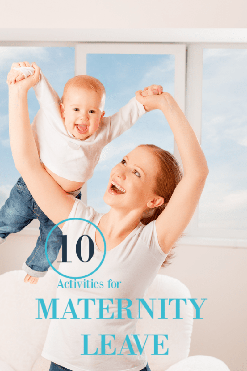 10 ideas for maternity leave