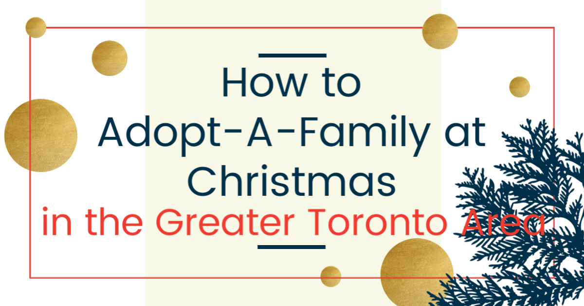 How to Adopt-A-Family at Christmas in the Greater Toronto Area