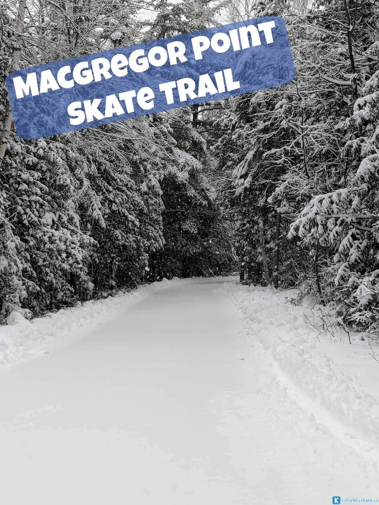 MacGregor Point skating outdoor skate trail ontario