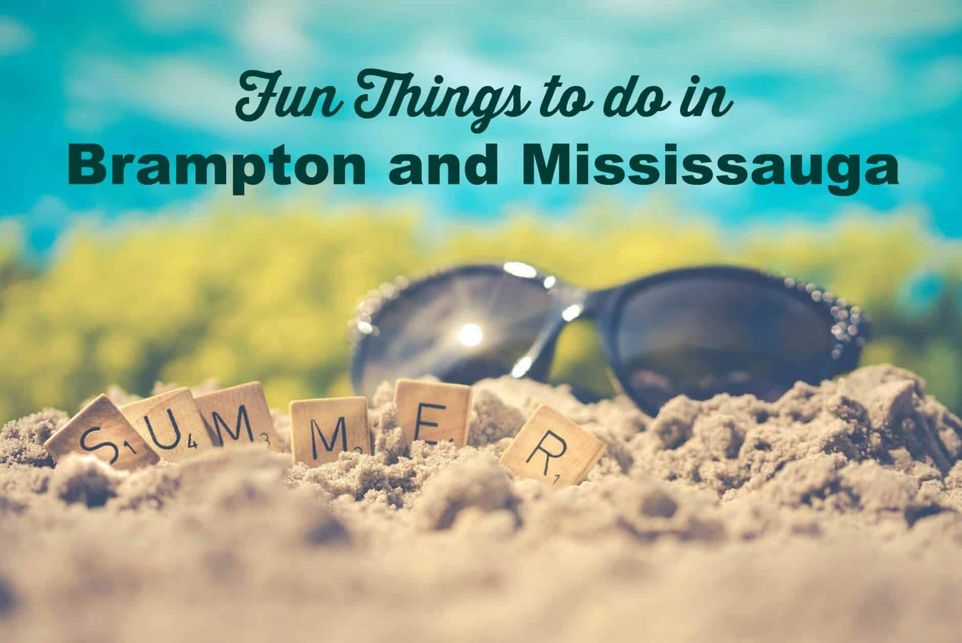 Fun Things To Do In Brampton and Mississauga In June